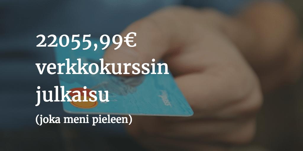 10 oppia 22055,99€ verkkokurssin julkaisusta, joka meni pieleen